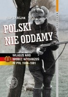 Polski nie oddamy. Władze NRD wobec wydarzeń w PRL 1980–1981