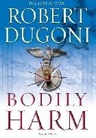 Bodily Harm: A Novel