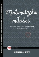 Matematyka miłości. Wzory, dowody, równania i powiązania