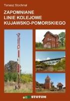 Zapomniane linie kolejowe kujawsko-pomorskiego