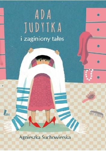 Okładka książki Ada Judytka i zaginiony tałes