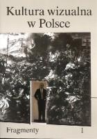 KULTURA WIZUALNA W POLSCE. TOM 1: FRAGMENTY