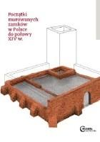 Początki murowanych zamków w Polsce