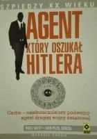 Agent który oszukał Hitlera. Garbo - najskuteczniejszy podwójny agent drugiej wojny światowej