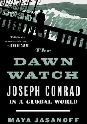 Okładka książki The Dawn Watch. Joseph Conrad in a Global World