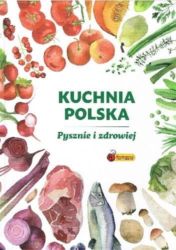 Kuchnia Polska Pysznie I Zdrowiej Praca Zbiorowa 4818529