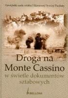 Droga na Monte Cassino w świetle dokumentów sztabowych
