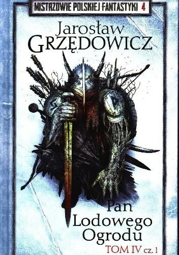 Okładka książki Pan Lodowego Ogrodu t.4 cz.1