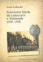 Państwowa Szkoła dla Leśniczych  w Białowieży 1929-1936