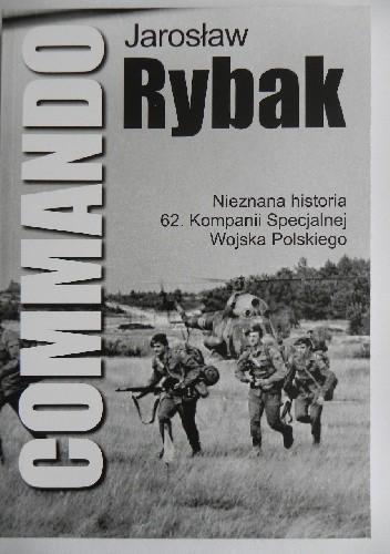 Okładka książki Commando. Nieznana historia 62. Kompanii Specjalnej Wojska Polskiego