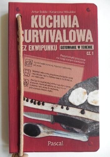 Okładka książki Kuchnia survivalowa bez ekwipunku. Gotowanie w terenie. Część 1