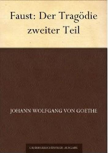 Okładka książki Faust: Der Tragödie zweiter Teil