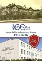 100 lat Liceum Ogólnokształcącego w Sierpcu 1916-2016