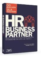 HR Business Partner. Praktyczne rozwiązania budowania wysokoefektywnych organizacji