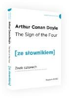The Sign of the Four. Znak czterech z podręcznym słownikiem angielsko-polskim