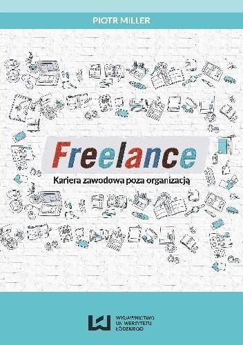 Okładka książki FREELANCE Kariera zawodowa poza organizacją