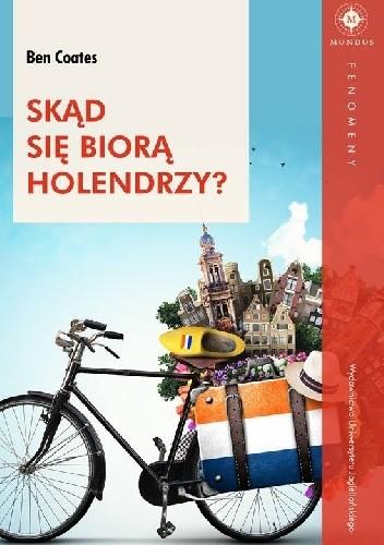 Okładka książki Skąd się biorą Holendrzy?