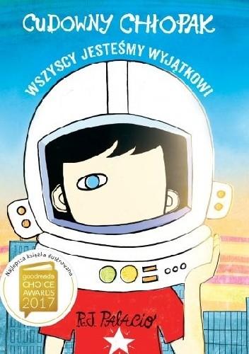 Okładka książki Cudowny chłopak. Wszyscy jesteśmy wyjątkowi