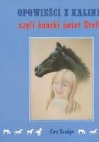 Opowieści z Kalinki czyli koński świat Stefci