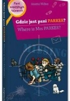 Gdzie jest pani Parker? Where is Mrs Parker?