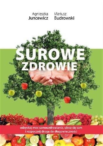Surowe Zdrowie Mariusz Budrowski Agnieszka Juncewicz 4820836