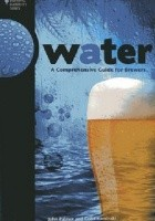 Water. A Comprehensive Guide for Brewers