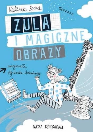 Okładka książki Zula i magiczne obrazy