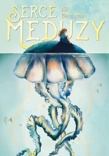 Okładka książki Serce meduzy
