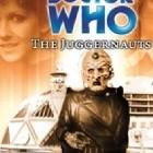 Doctor Who: The Juggernauts