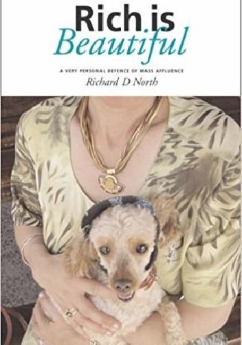 Okładka książki Rich is Beautiful: A Very Personal Defence of Mass Affluence