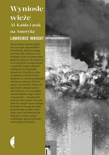 Okładka książki Wyniosłe wieże. Al-Kaida i atak na Amerykę
