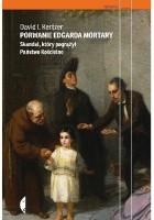 Porwanie Edgarda Mortary. Skandal, który pogrążył Państwo Kościelne