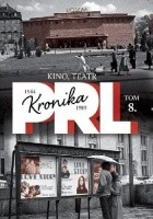 Kronika PRL 1944-1989. Kino, teatr