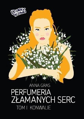Okładka książki Perfumeria Złamanych Serc, tom 1 Urzekający zapach konwalii