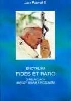 Fides et Ratio. O relacjach między wiarą a rozumem.