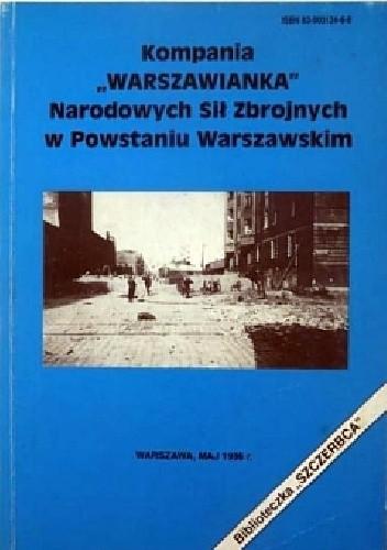 """Okładka książki Kompania """"Warszawianka"""" Narodowych Sił Zbrojnych w Powstaniu Warszawskim"""