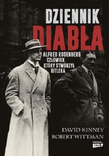 Okładka książki Dziennik diabła. Alfred Rosenberg. Człowiek, który stworzył Hitlera