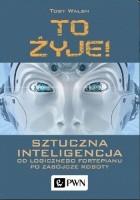 To żyje! Sztuczna inteligencja. Od logicznego fortepianu po zabójcze roboty