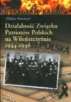 Działalność Związku Patriotów Polskich na Wileńszczyźnie 1944–1946