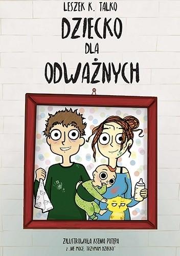Okładka książki Dziecko dla odważnych