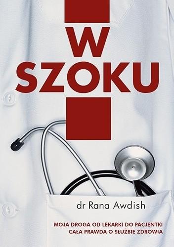 Okładka książki W szoku. Moja droga od lekarki do pacjentki. Cała prawda o służbie zdrowia