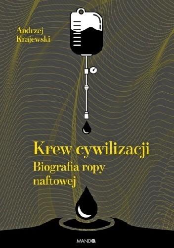 Okładka książki Krew cywilizacji. Biografia ropy naftowej
