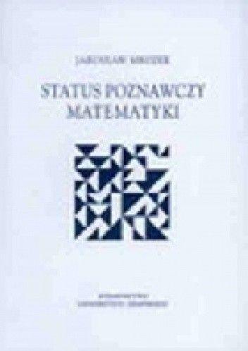 Okładka książki Status poznawczy matematyki