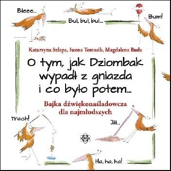 Okładka książki O tym, jak Dziombak wypadł z gniazda i co było potem...