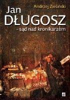 Jan Długosz. Sąd nad kronikarzem