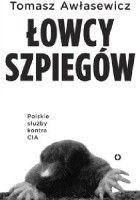 Łowcy szpiegów. Polski wywiad kontra CIA