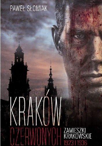 Okładka książki Kraków czerwonych. Zamieszki krakowskie 1923, 1936