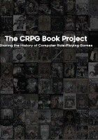 The CRPG Book Project. Sharing the History of Computer Role-Playing Games