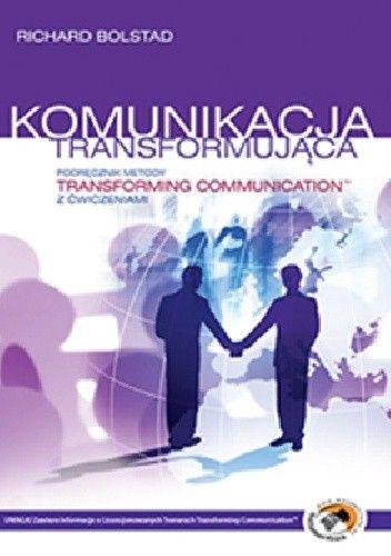 Okładka książki Komunikacja transformująca Podręcznik metody