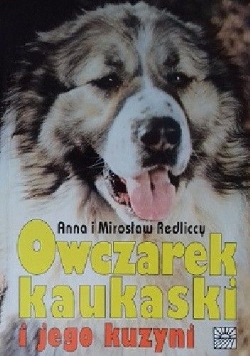 Okładka książki Owczarek kaukaski i jego kuzyni